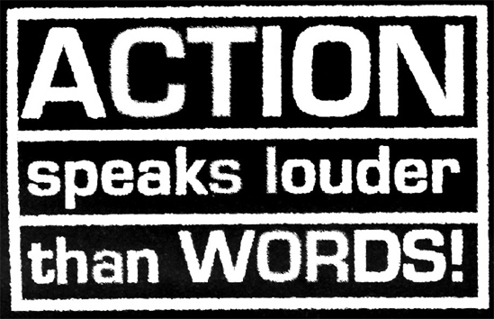 Intentions and Actions – Actions Speak Louder Than Words